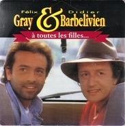 Félix Gray & Didier Barbelivien - À Toutes Les Filles