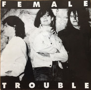 Female Trouble - Nobody Can Turn You Away / Big Enough