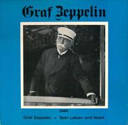 Ferdinand Graf Zeppelin - Sein Leben Und Werk