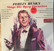 Ferlin Husky - Sings Ole Opry Favorites