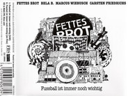 Fettes Brot Mit Bela B. , Marcus Wiebusch , Carsten Friedrichs - Fussball Ist Immer Noch Wichtig