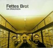 Fettes Brot - Da Draussen