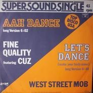Fine Quality Feat. Cuz / West Street Mob - Aah Dance / Let's Dance (Make Your Body Move)