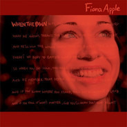Fiona Apple - When The Pawn Hits The Conflicts He Thinks Like A King What He Knows Throws The Blows When He Goes