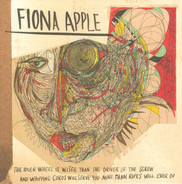 Fiona Apple - The Idler Wheel Is Wiser Than The Driver Of The Screw And Whipping Cords Will Serve You More Than R