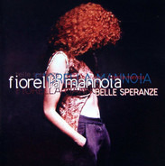 Fiorella Mannoia - Belle Speranze