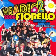 Fiorello , Marco Baldini , Enrico Cremonesi - W Radio 2 2006