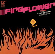 Fireflower - Don't Let It Slip / If I Had The Chance