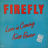 Firefly - Love Is Coming / Kiss Power