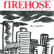 fIREHOSE - Live Totem Pole EP