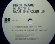 First Wave - Hi Tonite / Tear The Club Up