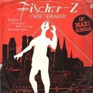 Fischer-Z - Fischer-Z Over Germany
