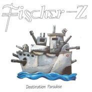 Fischer-Z - Destination Paradise