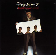 Fischer-Z - Going Red For A Salad (The UA Years)