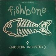 Fishbone - ? (Modern Industry)