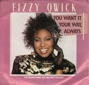 Fizzy Qwick - You Want It Your Way, Always
