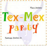 Flaco Jimenez , Santiago Jimenez, Jr. - Tex-Mex Party
