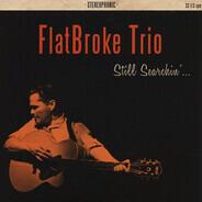 FlatBroke Trio - Still Searchin'...