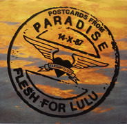 Flesh For Lulu - Postcards From Paradise