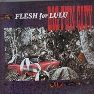 Flesh For Lulu - Big Fun City