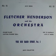Fletcher Henderson And His Orchestra - Big Band Story Vol 1