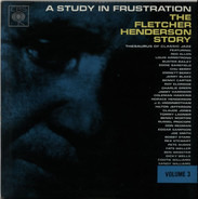 Fletcher Henderson - A Study In Frustration (The Fletcher Henderson Story) Volume 3