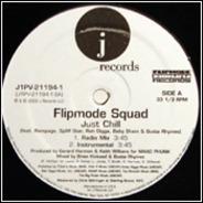 Flipmode Squad - Just Chill