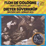 Floh De Cologne / Dieter Süverkrüp - Der Löwenthaler / Bayrisches Heimatlied