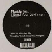 Florida Inc. - I Need Your Lovin