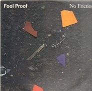 Fool Proof - No Friction