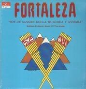 Fortaleza - Soy De Sangre Kolla, Quechua Y Aymara