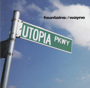 Fountains Of Wayne - Utopia Parkway
