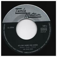 Four Tops - It's The Same Old Song / Your Love Is Amazing
