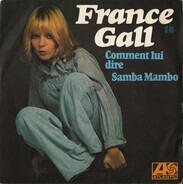 France Gall - Comment Lui Dire / Samba Mambo