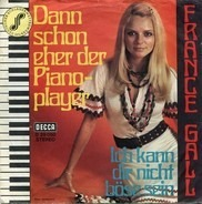 France Gall - Dann Schon Eher Der Piano Player