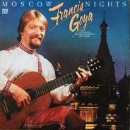 Francis Goya With The Original Bolshoi Orchestra And Choir - Moscow Nights