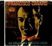 Francisco Canaro Y Su Orquesta Típica - La Melodía De Nuestro Adiós