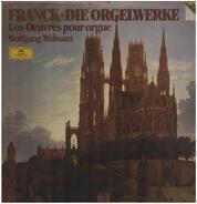 Franck - Die Orgelwerke; Wolfgang Rübsam