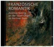 Franck / Widor / Guilmant / Vierne / Andreas Sieling - Französische Romantik