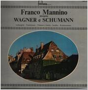 Franco Mannino interpreta - Wagner e Schumann