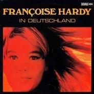 Françoise Hardy - Francoise Hardy In Deutschland