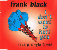 Frank Black - I Don't Want To Hurt You (Every Single Time)