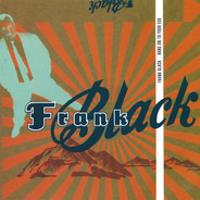 Frank Black - Hang On To Your Ego