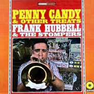 Frank Hubbell & The Village Stompers - Penny Candy & Other Treats