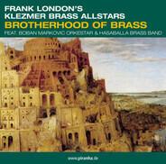 Frank London's Klezmer Brass Allstars Feat. Boban Marković Orkestar & Hasaballa Brass Band - Brotherhood of Brass