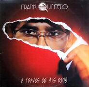 Frank Quintero - A Través De Mis Ojos