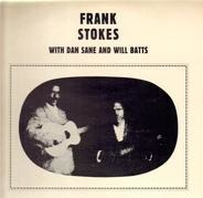 Frank Stokes - With Dan Sane And Will Batts