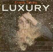 Frank Tovey - Luxury