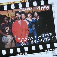 Frank Zappa - I Don't Wanna Get Drafted! / Ancient Armaments