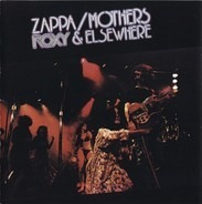 The Mothers Of Invention - Roxy & Elsewhere